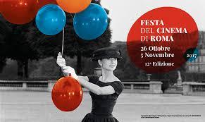 Cinema festival in  Rome  October 26th-November  5th 2017
